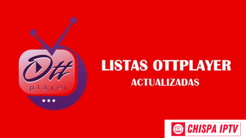 chispa iptv mejores listas OTTPlayer gratis actualizadas