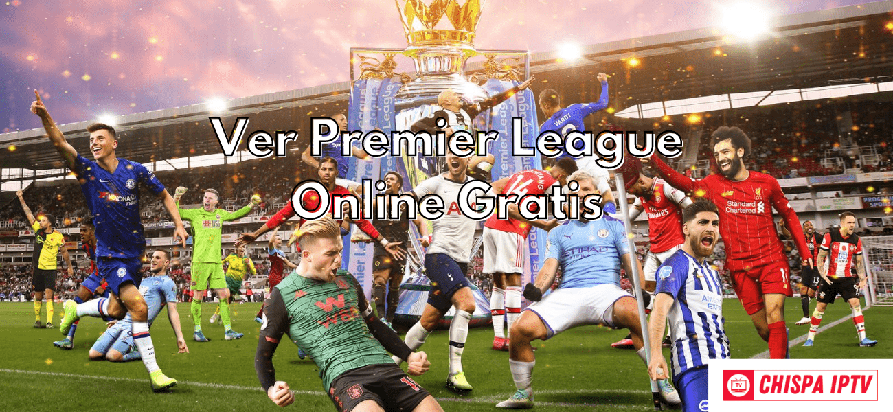 Ver premier League Online Gratis
