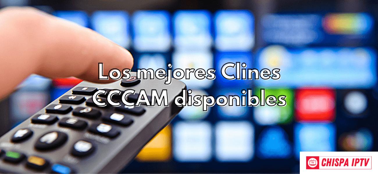 Los mejores Clines CCCAM disponibles chispaiptv